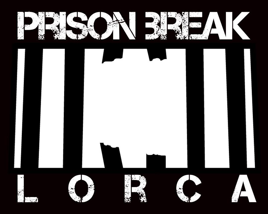 Prison Break Lorca